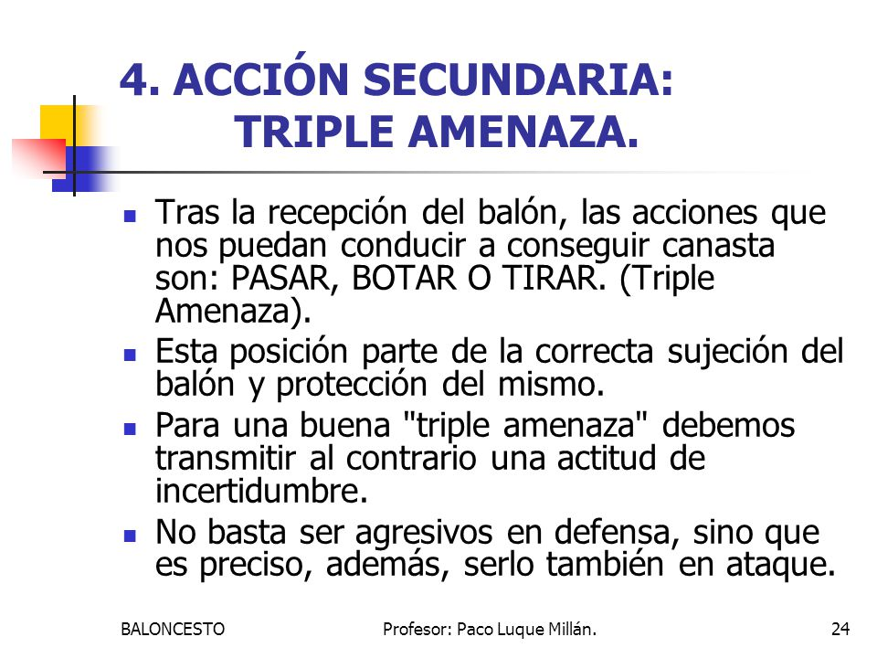 4. ACCIÓN SECUNDARIA: TRIPLE AMENAZA.
