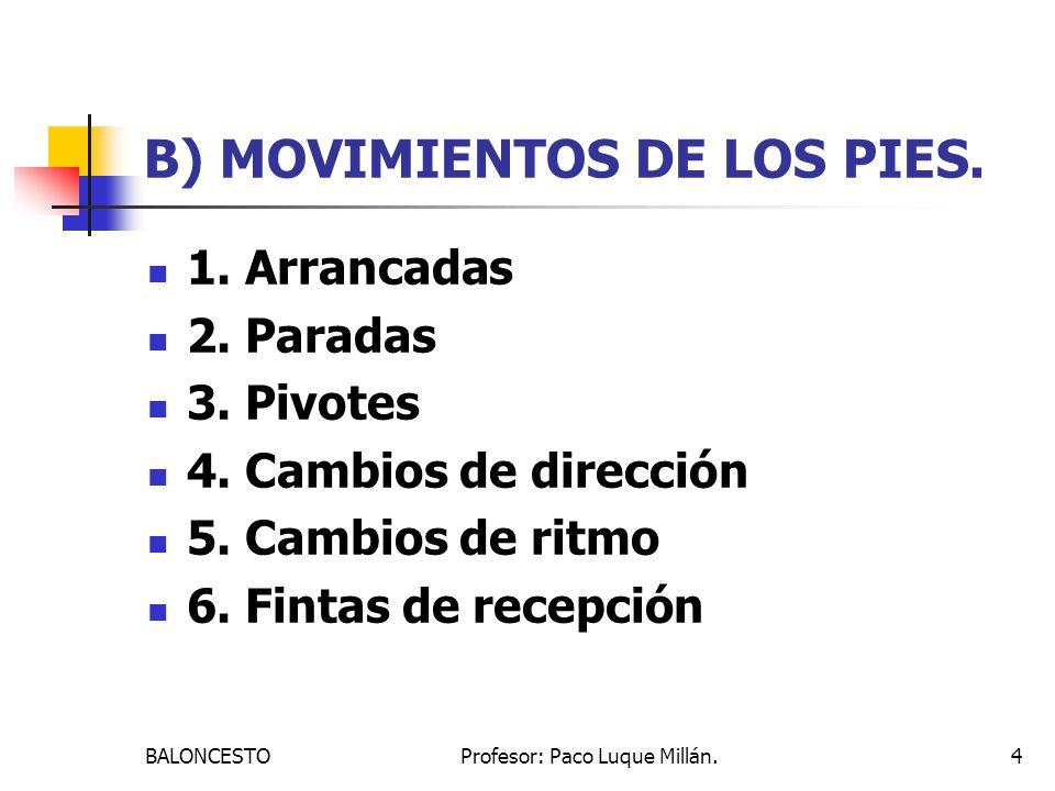 B) MOVIMIENTOS DE LOS PIES.