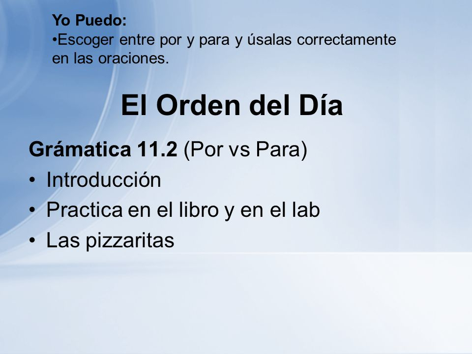El Orden del Día Grámatica 11.2 (Por vs Para) Introducción