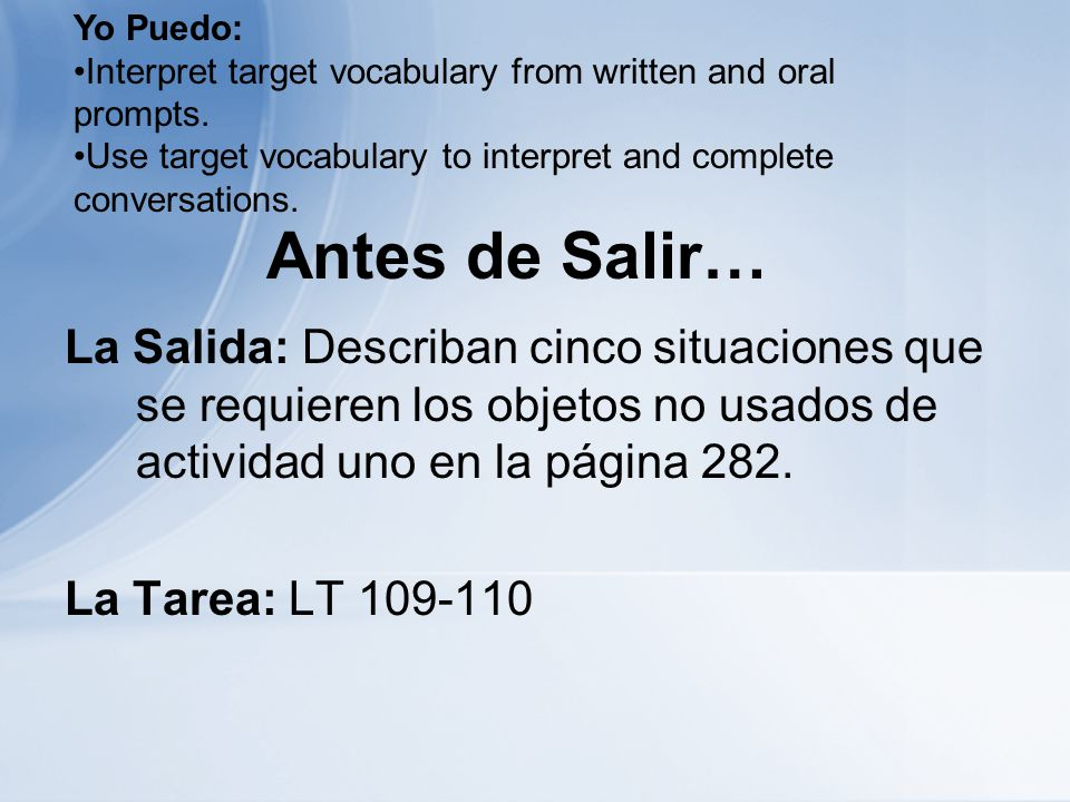 Yo Puedo: Interpret target vocabulary from written and oral prompts. Use target vocabulary to interpret and complete conversations.