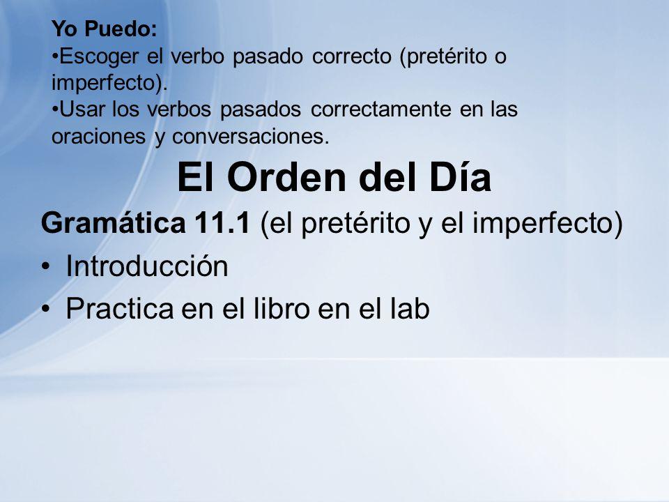 El Orden del Día Gramática 11.1 (el pretérito y el imperfecto)