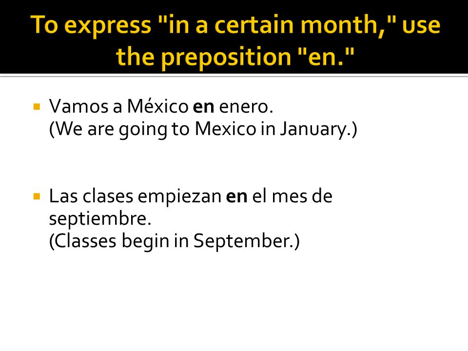 To express in a certain month, use the preposition en.