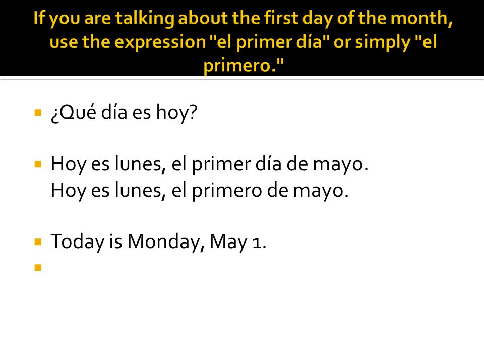 Hoy es lunes, el primer día de mayo. Hoy es lunes, el primero de mayo.