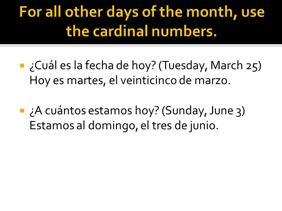 For all other days of the month, use the cardinal numbers.