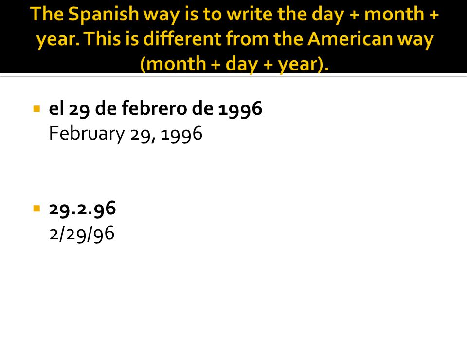 The Spanish way is to write the day + month + year