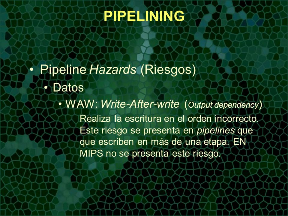 PIPELINING Pipeline Hazards (Riesgos) Datos