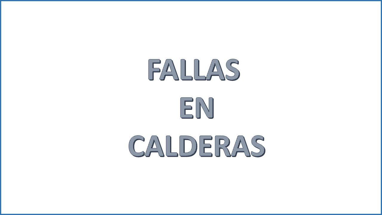 FALLAS EN CALDERAS