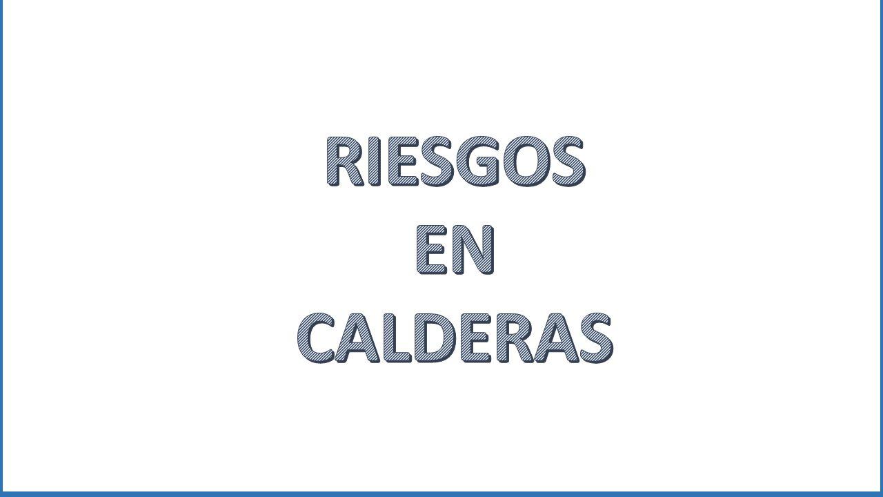 RIESGOS EN CALDERAS