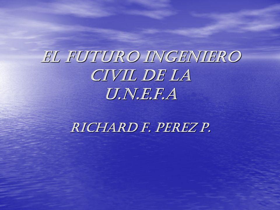 EL FUTURO INGENIERO CIVIL DE LA U.N.E.F.A
