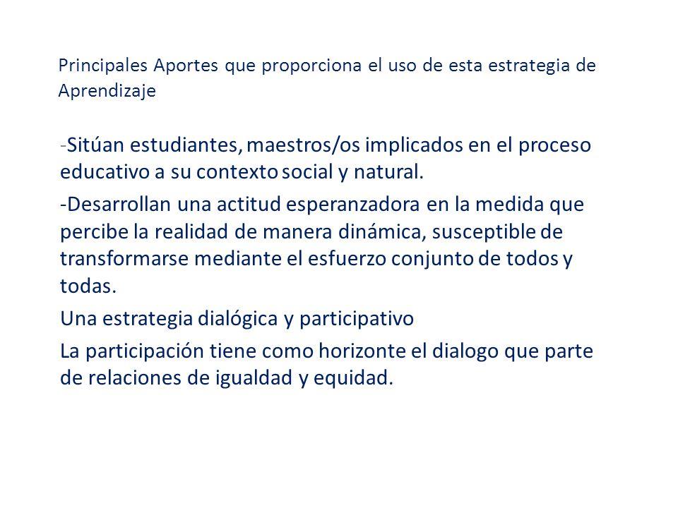 Una estrategia dialógica y participativo