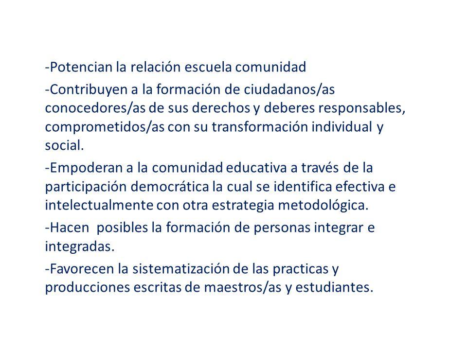-Potencian la relación escuela comunidad