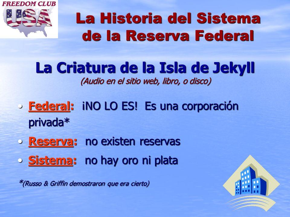 La Historia del Sistema de la Reserva Federal