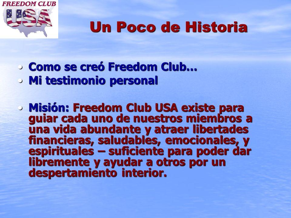 Un Poco de Historia Como se creó Freedom Club… Mi testimonio personal
