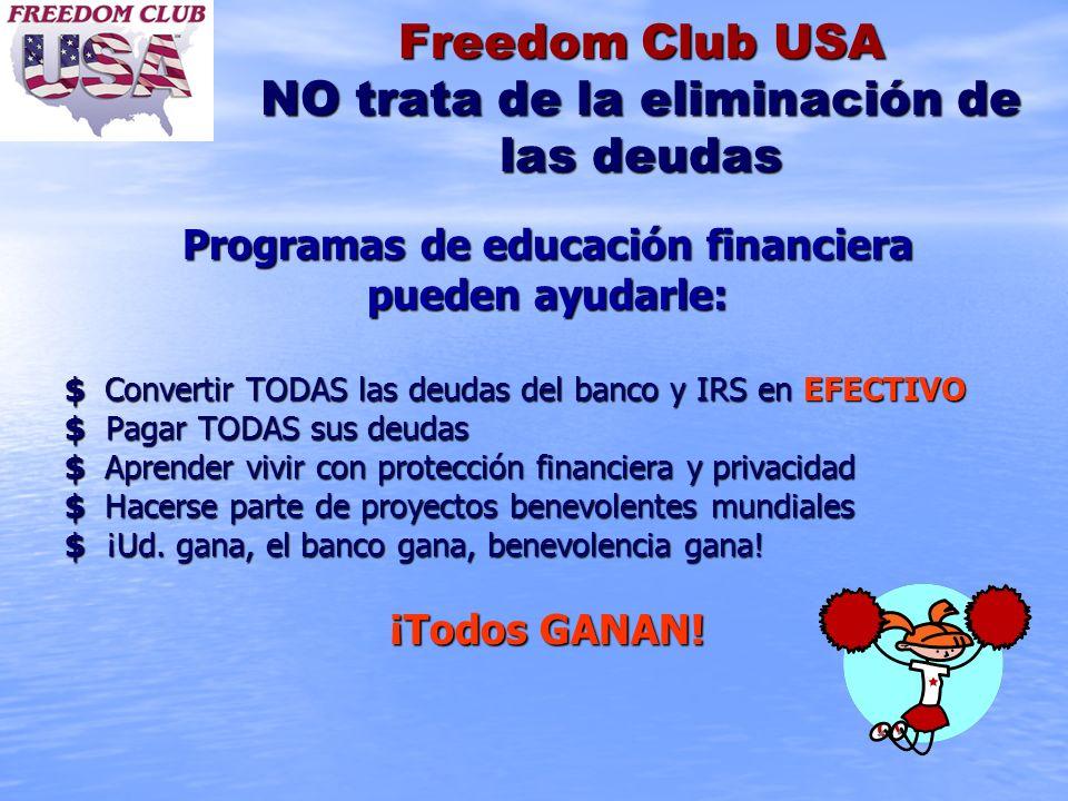 Freedom Club USA NO trata de la eliminación de las deudas