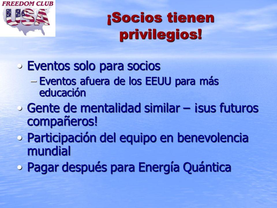 ¡Socios tienen privilegios!