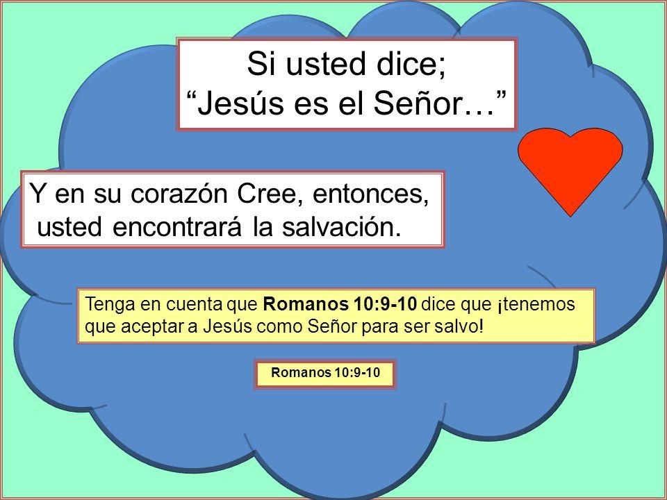 Si usted dice; Jesús es el Señor…