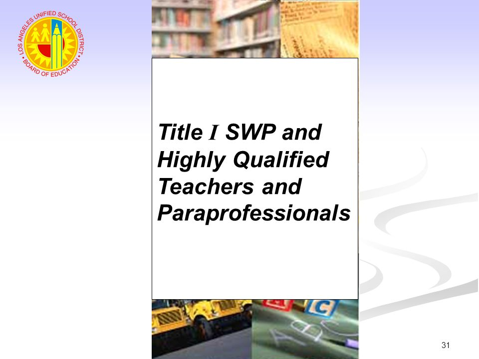 Title I SWP and Highly Qualified Teachers and Paraprofessionals