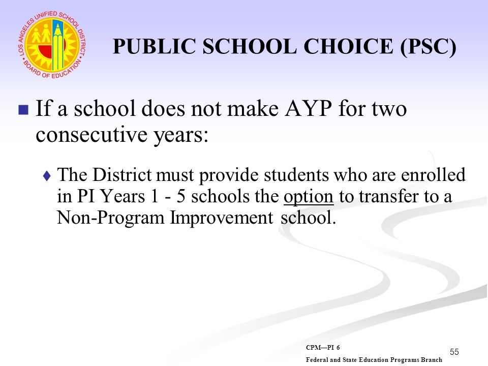 PUBLIC SCHOOL CHOICE (PSC)