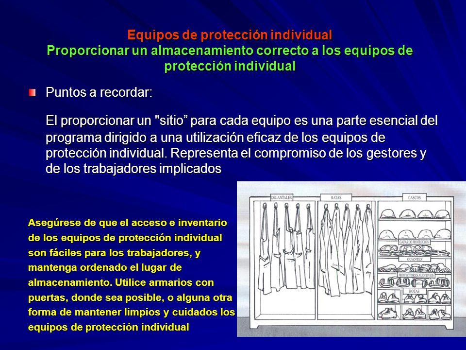 Equipos de protección individual Proporcionar un almacenamiento correcto a los equipos de protección individual