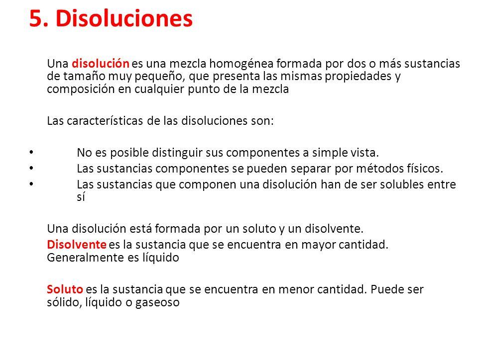 5. Disoluciones Las características de las disoluciones son: