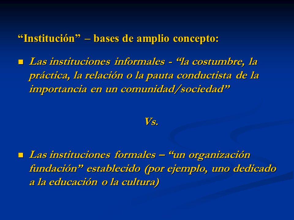 Institución – bases de amplio concepto:
