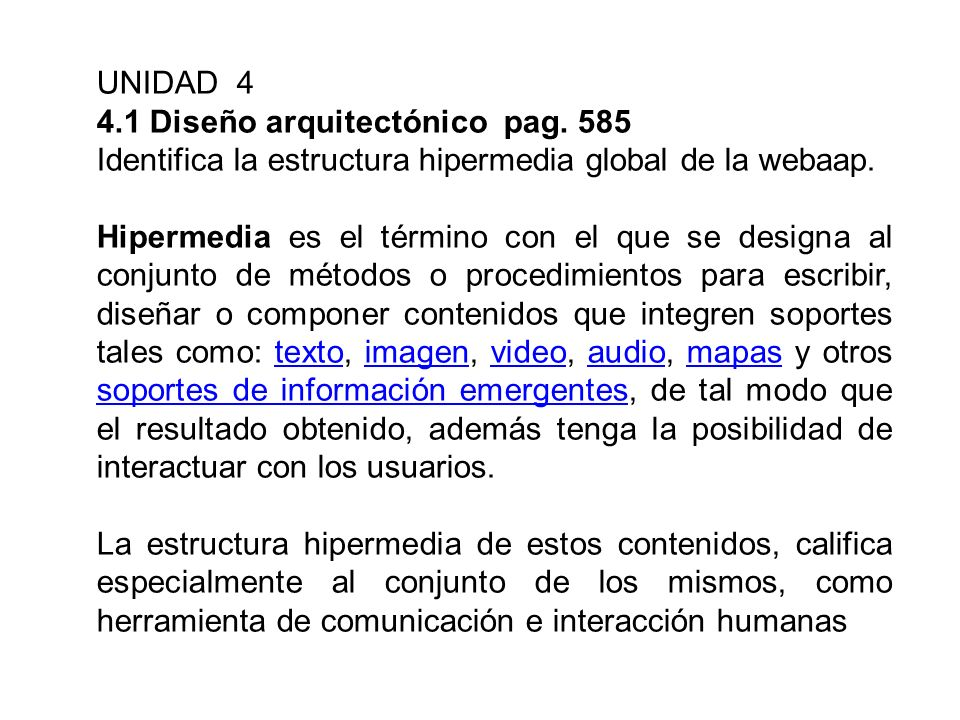 UNIDAD 44.1 Diseño arquitectónico pag. 585. Identifica la estructura hipermedia global de la webaap.