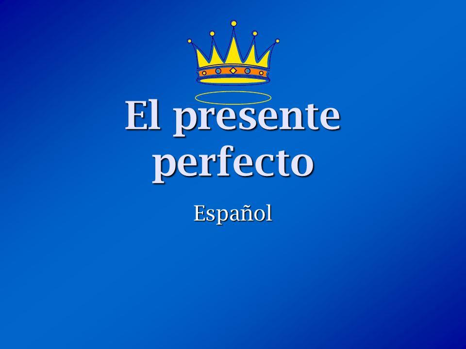 El presente perfecto Español