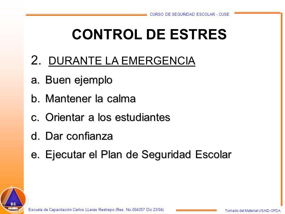 CONTROL DE ESTRES 2. DURANTE LA EMERGENCIA Buen ejemplo