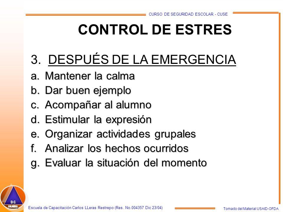 CONTROL DE ESTRES 3. DESPUÉS DE LA EMERGENCIA Mantener la calma