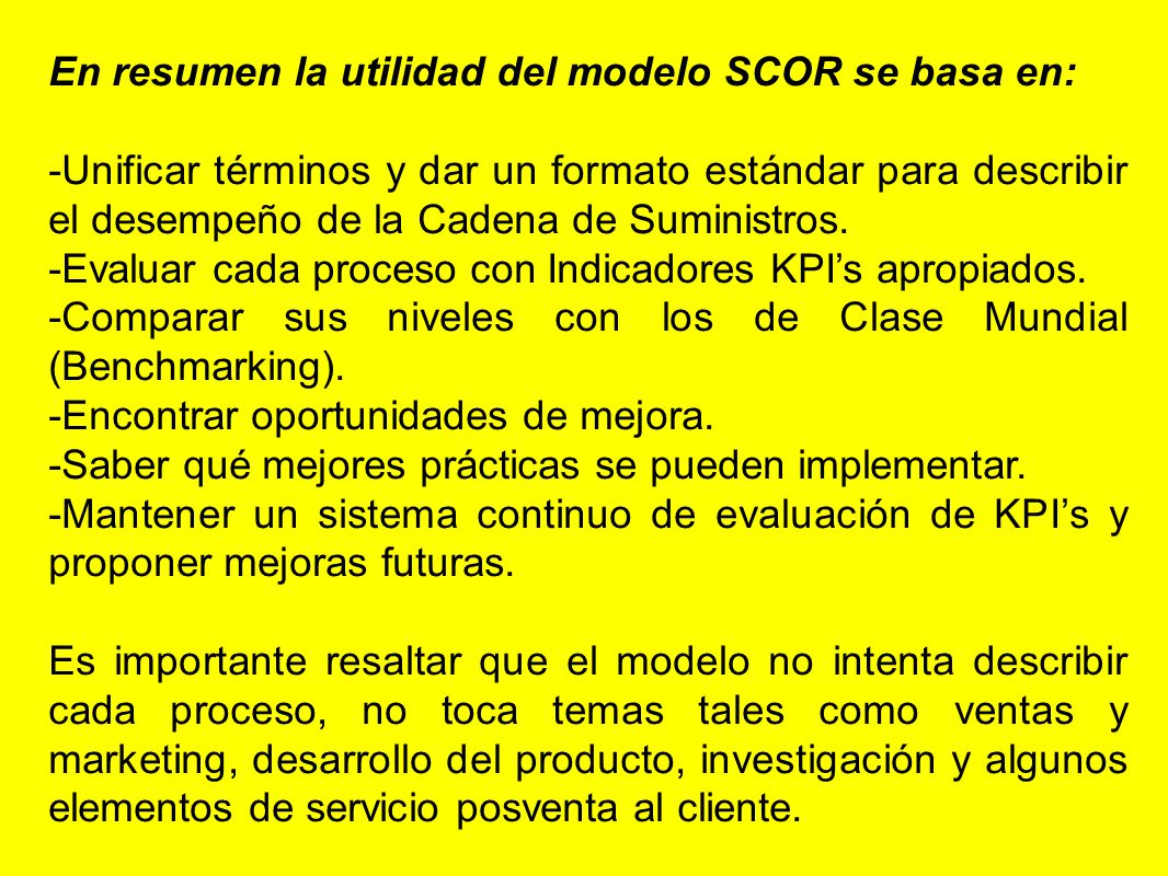 En resumen la utilidad del modelo SCOR se basa en: