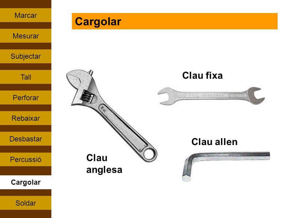Cargolar Clau fixa Clau allen Clau anglesa Marcar Mesurar Subjectar