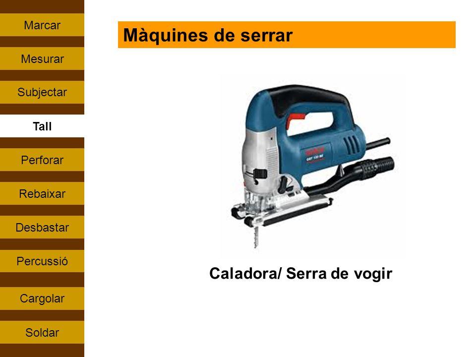 Màquines de serrar Caladora/ Serra de vogir Marcar Mesurar Subjectar