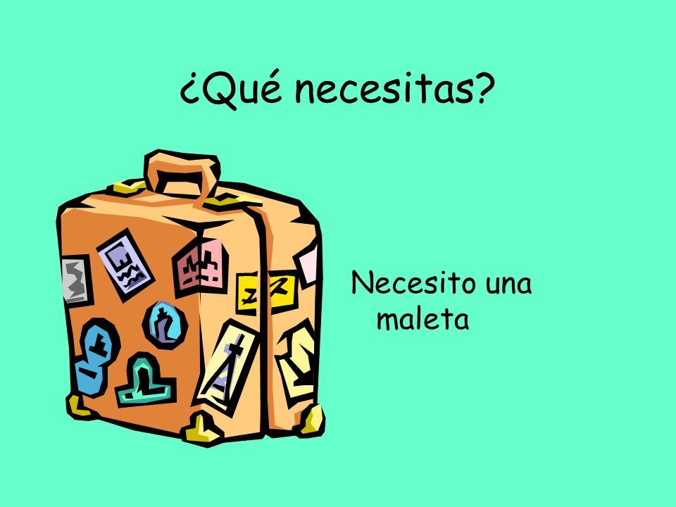 ¿Qué necesitas Necesito una maleta
