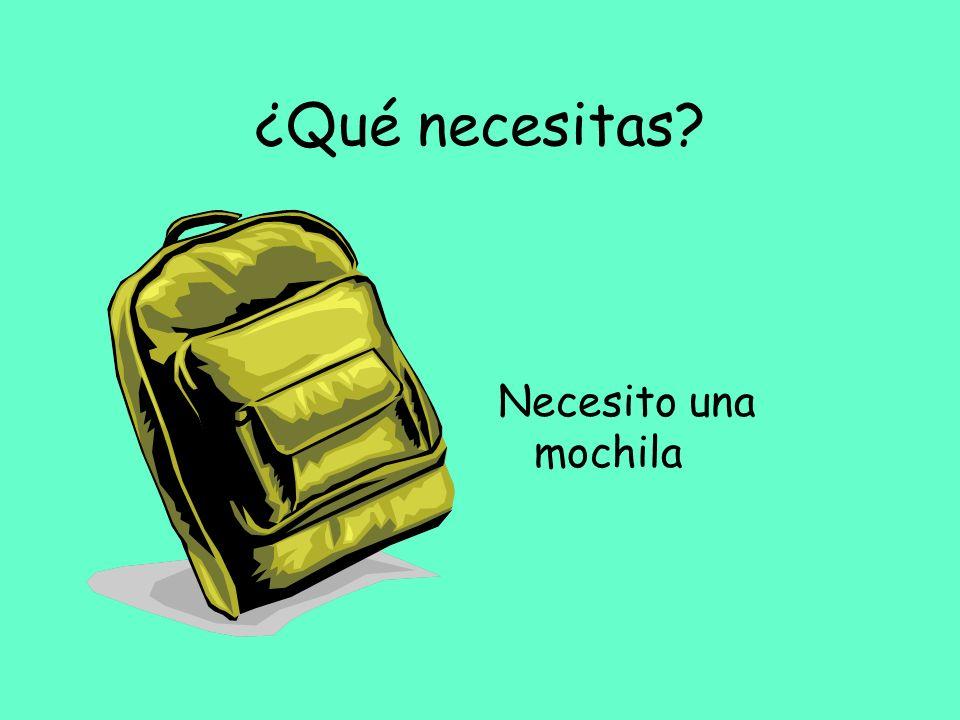 ¿Qué necesitas Necesito una mochila