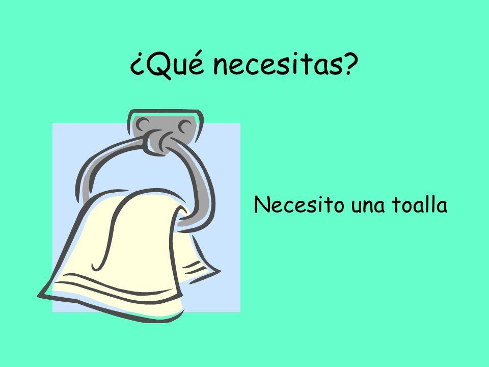 ¿Qué necesitas Necesito una toalla