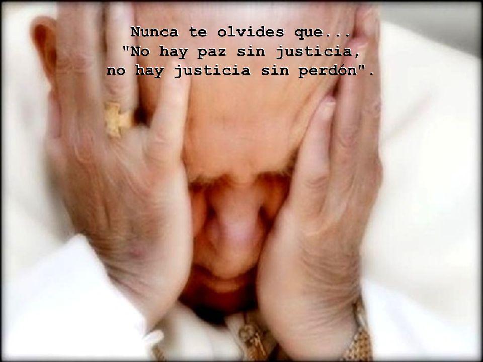 no hay justicia sin perdón .