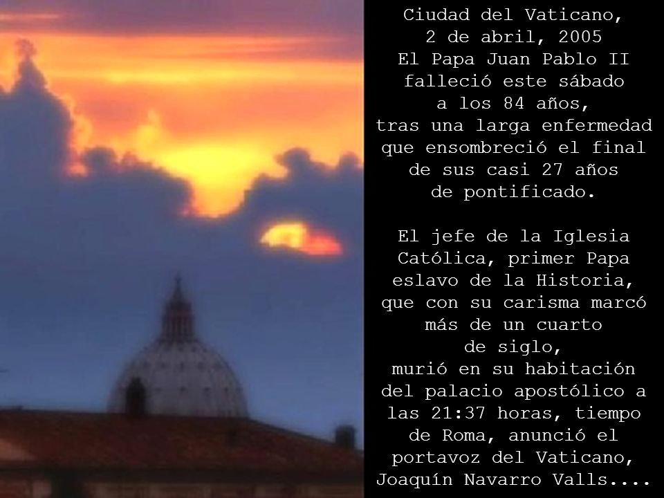 El Papa Juan Pablo II falleció este sábado a los 84 años,