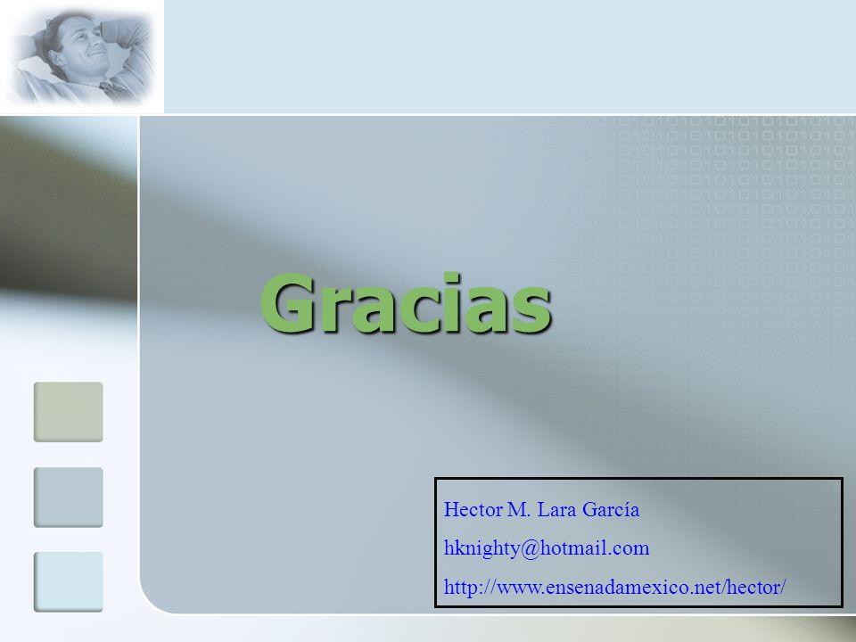Gracias Hector M. Lara García hknighty@hotmail.com