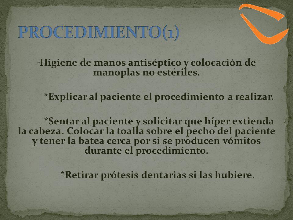 PROCEDIMIENTO(1) *Explicar al paciente el procedimiento a realizar.