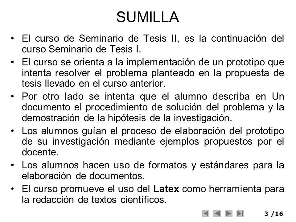 SUMILLAEl curso de Seminario de Tesis II, es la continuación del curso Seminario de Tesis I.