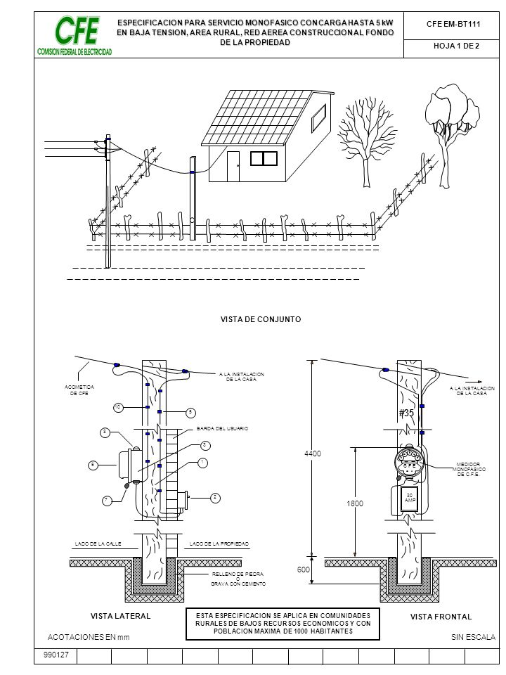 ESPECIFICACION PARA SERVICIO MONOFASICO CON CARGA HASTA 5 kW EN BAJA TENSION, AREA RURAL, RED AEREA CONSTRUCCION AL FONDO DE LA PROPIEDAD