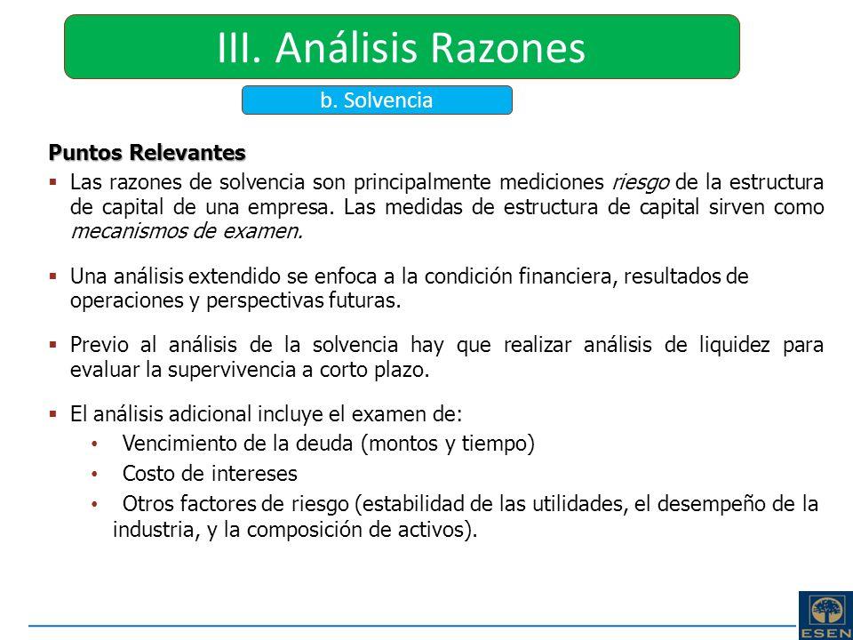 III. Análisis Razones b. Solvencia Puntos Relevantes