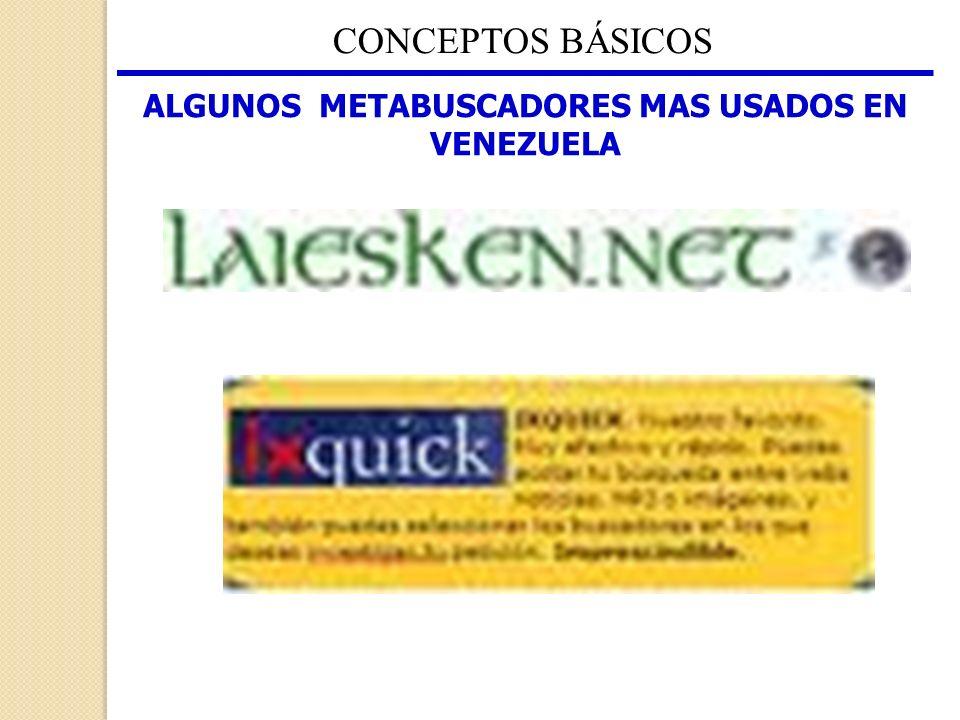 ALGUNOS METABUSCADORES MAS USADOS EN VENEZUELA