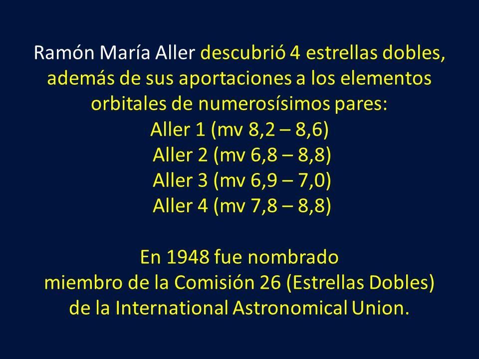 Ramón María Aller descubrió 4 estrellas dobles, además de sus aportaciones a los elementos orbitales de numerosísimos pares: Aller 1 (mv 8,2 – 8,6) Aller 2 (mv 6,8 – 8,8) Aller 3 (mv 6,9 – 7,0) Aller 4 (mv 7,8 – 8,8) En 1948 fue nombrado miembro de la Comisión 26 (Estrellas Dobles) de la International Astronomical Union.
