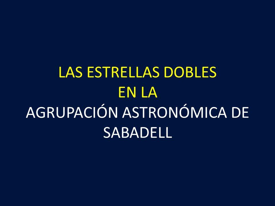 LAS ESTRELLAS DOBLES EN LA AGRUPACIÓN ASTRONÓMICA DE SABADELL