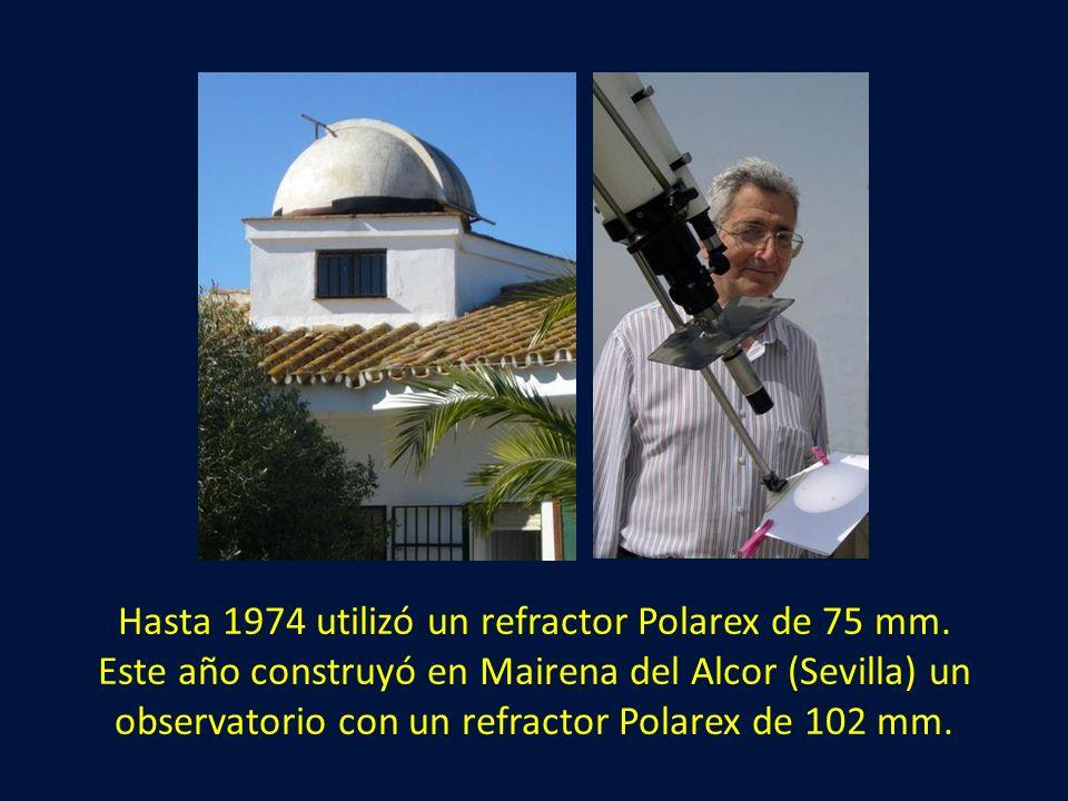 Hasta 1974 utilizó un refractor Polarex de 75 mm
