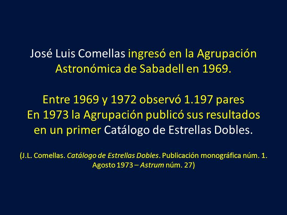 José Luis Comellas ingresó en la Agrupación Astronómica de Sabadell en 1969.