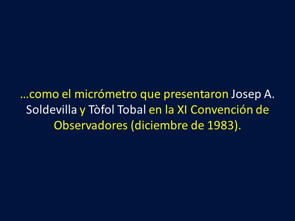 …como el micrómetro que presentaron Josep A
