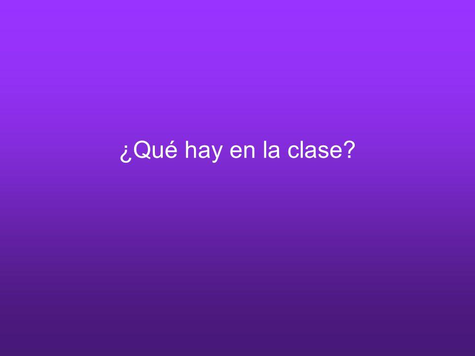 ¿Qué hay en la clase