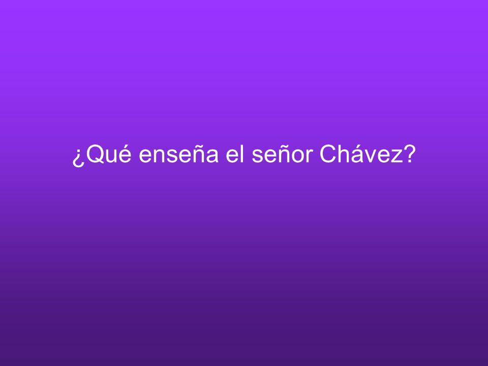 ¿Qué enseña el señor Chávez